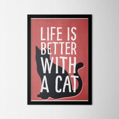 Life is Better with a Cat - Northshire Art Prints - Poster - Dekorasyon