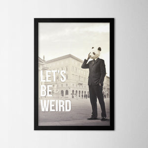 Let's Be Weird - Northshire - Poster - Dekorasyon - Ev Dekorasyonu - Wall Art - Metal Wall Art - Decoration