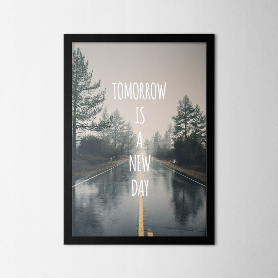 Tomorrow Is a New Day - Northshire - Poster - Dekorasyon - Ev Dekorasyonu - Wall Art - Metal Wall Art - Decoration