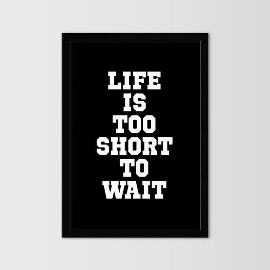 Life is Too Short - Northshire - Poster - Dekorasyon - Ev Dekorasyonu - Wall Art - Metal Wall Art - Decoration