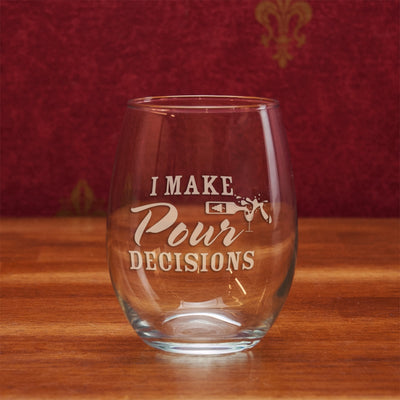 I Make Pour Decisions Stemless