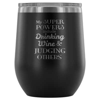My Superpowers Include... Wine Tumbler