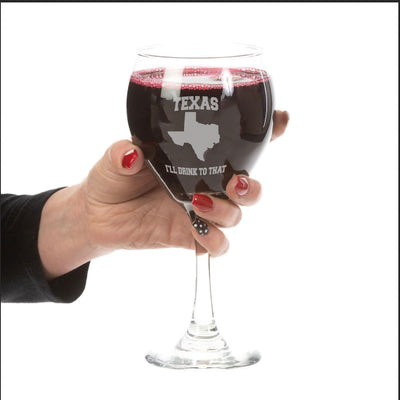 Texas, I'll Drink To That State Pride Laser-Etched Wine Glass