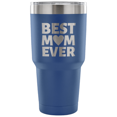 Best Mom Ever 30 oz. Tumbler (v.1)