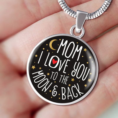 Mom, I Love You To The Moon And Back Necklace