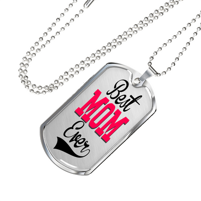 Best Mom Ever Dog Tag