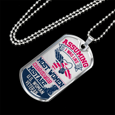 Assuming I Was Like Most Women...Dog Tag