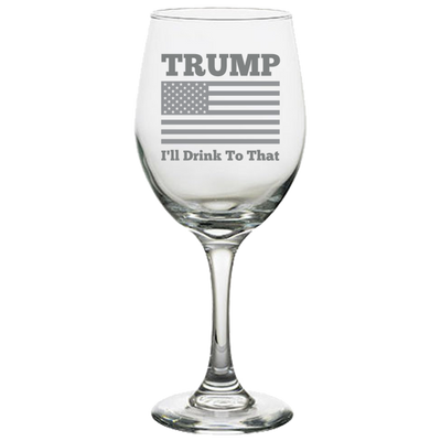 Trump, I'll Drink To That Wine Glass