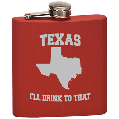 Texas, I'll Drink To That Stainless Flask