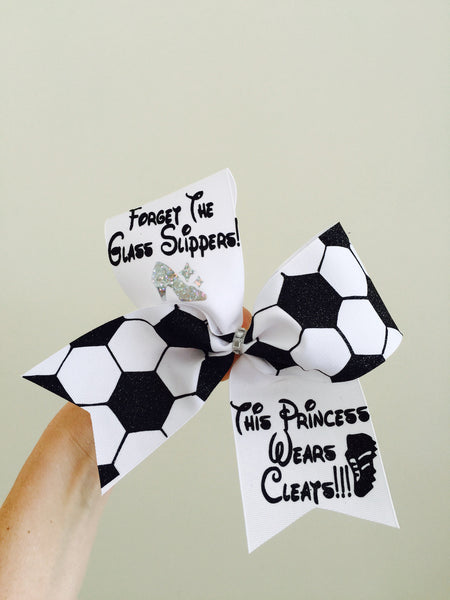 FORGET THE GLASS SLIPPERS THIS PRINCESS WEARS CLEATS! Soccer bow Cheer