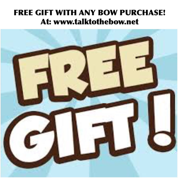 FREE GIFT WITH ANY BOW PURCHASE NOW THRU JUNE!