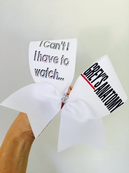 I Can't I Have To Watch GREY'S ANATOMY Cheer Bow!