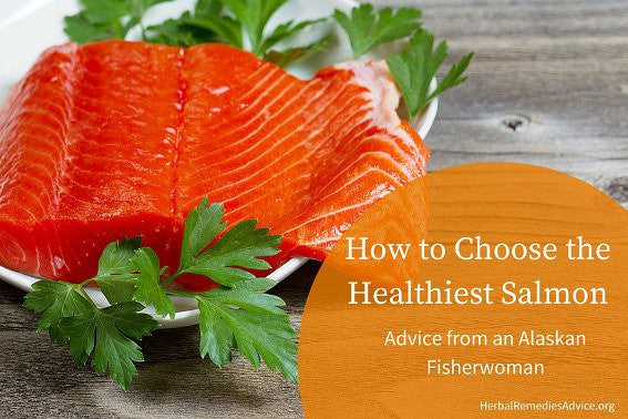 Herbs with Rosalee:  How to Choose the Healthiest Salmon
