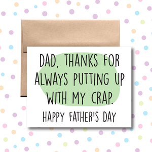 Dad, Thanks for Always Putting Up with My Crap Card