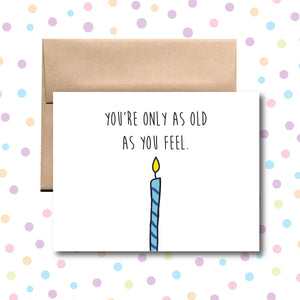 GC0109 You're Only As Old As You Feel