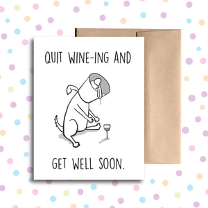 GC0111 Quit Wine-ing Around Card