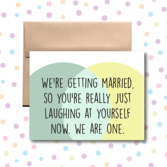 GC0126 We're Getting Married, Now We Are One Card