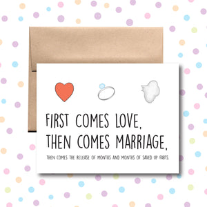 GC0132 First Comes Love, Then Marriage, Then Saved Up Farts Card