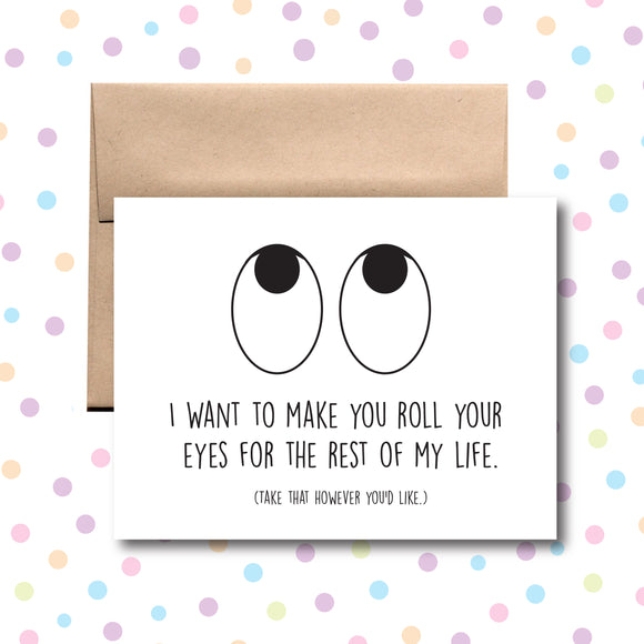 GC0174 I Want to Make You Roll Your Eyes Card