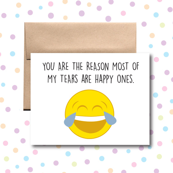 GC0176 You Are the Reason Most of My Tears Are Happy Card