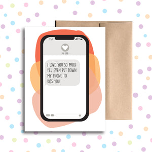 GC0182 I'll Even Put My Phone Down to Kiss You Card