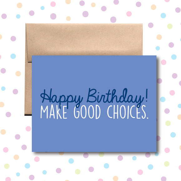 GC0192 Make Good Choices Card