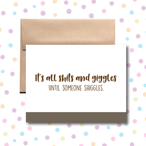 GC049 It's All Shits and Giggles Card