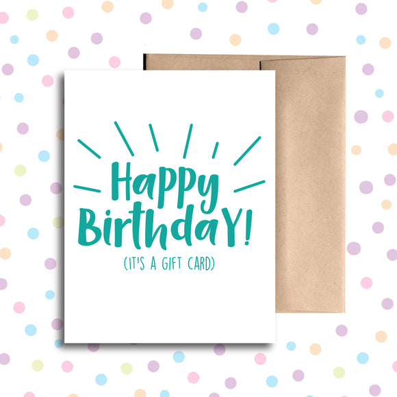 GC055 Happy Birthday! It's a Gift Card Card