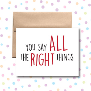 GC060 You Say All the Right Things Card