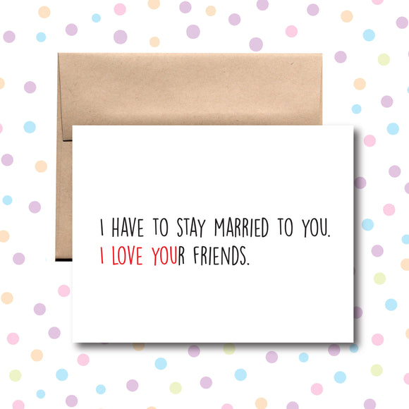 GC064 I Love Your Friends Card