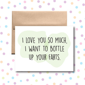 GC065 I Even Love Your Farts Card