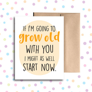 GC070 Let's Grow Old Together Card