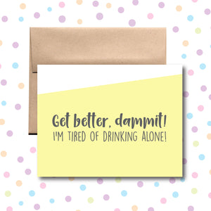 GC085 Get Better Dammit Card