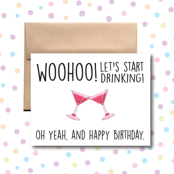 GC023 WooHoo! Let's Start Drinking! Birthday Card