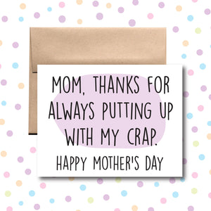 Mom, Thanks for Always Putting Up with My Crap Card
