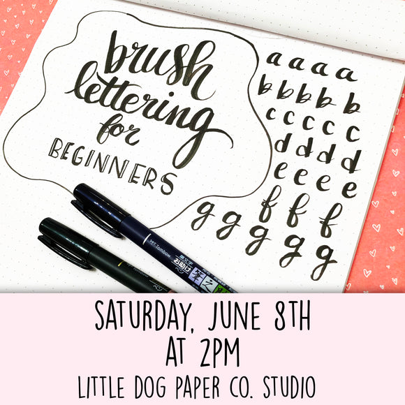 Brush Lettering for Beginners // June 8th at 2pm