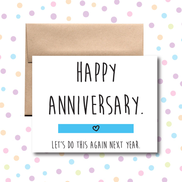 GC007 Happy Anniversary Let's Do This Again Next Year Card
