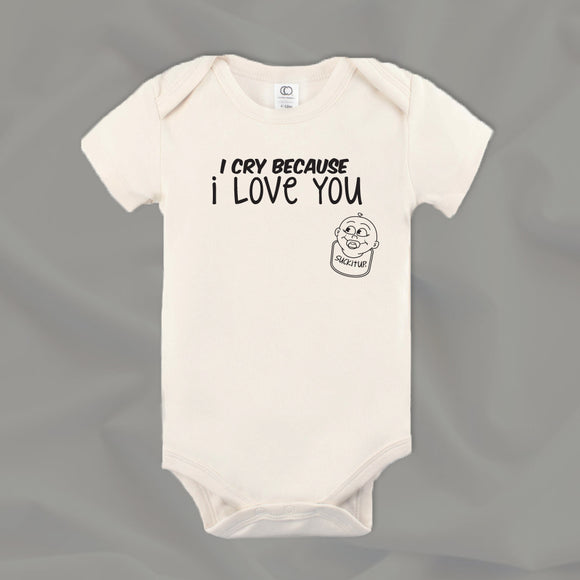 I Cry Because I Love You Baby Bodysuit