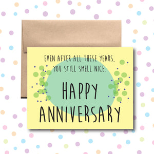 GC009 Happy Anniversary You Smell Nice Card