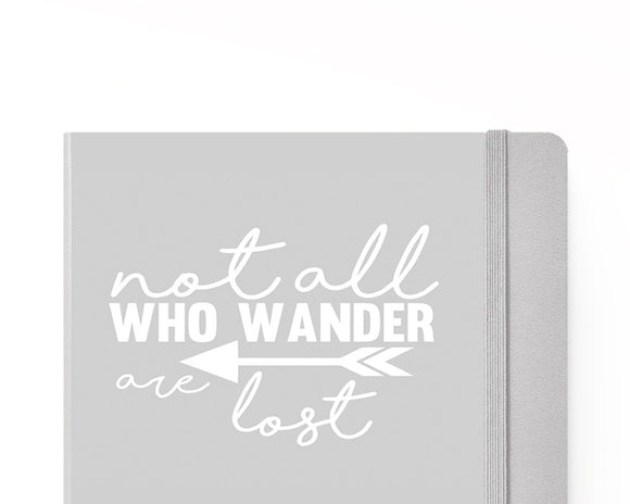 Not All Who Wander are Lost // *LIMITED EDITION* Vinyl Decal Sticker