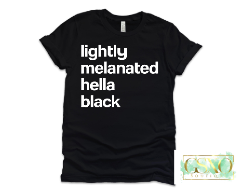 Lightly Melanated Hella Black