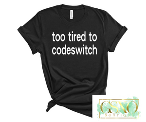 Too Tired to Codeswitch