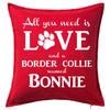 All You Need is Love and a Border Collie - Personalised (choose any dog breed)