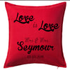 Love is Love - Personalised Gay Pride Lesbian Marriage Date Cushion Personalised Custom Uniform Teamwear Gift- Parkway Designs