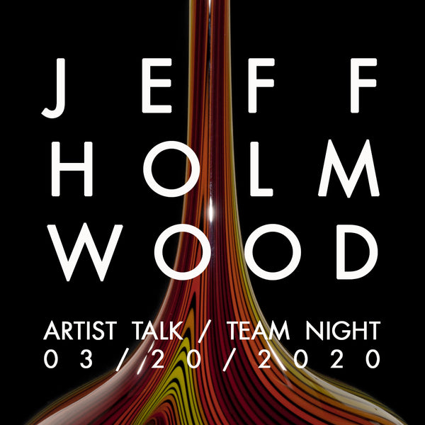 *Members Only* Jeff Holmwood Artist Talk & Team Night <br> Friday, March 20th 2020