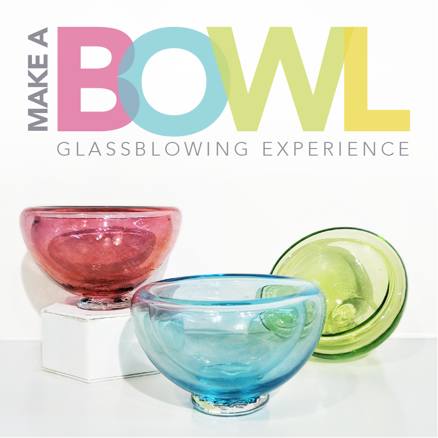 Make A Bowl - Glassblowing Experience <br> Saturday, July 27, 2019