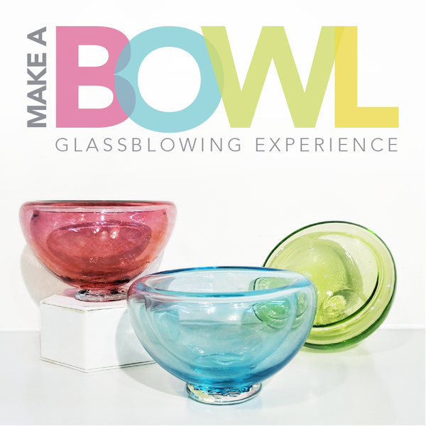 Make A Bowl - Glassblowing Experience <br> Saturday September 14, 2019
