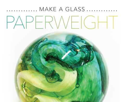 Make a Glass Paperweight / August 18, 2018