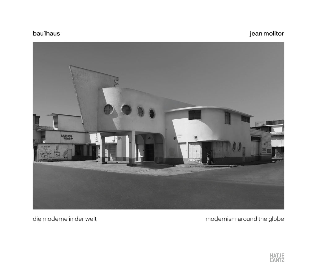 Jean Molitor: Bauhaus - Modernism Around the Globe