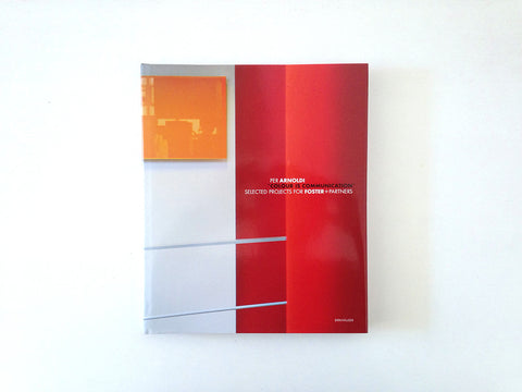 Colour Is Communication: Selected Projects for Foster+Partners 1996-2006